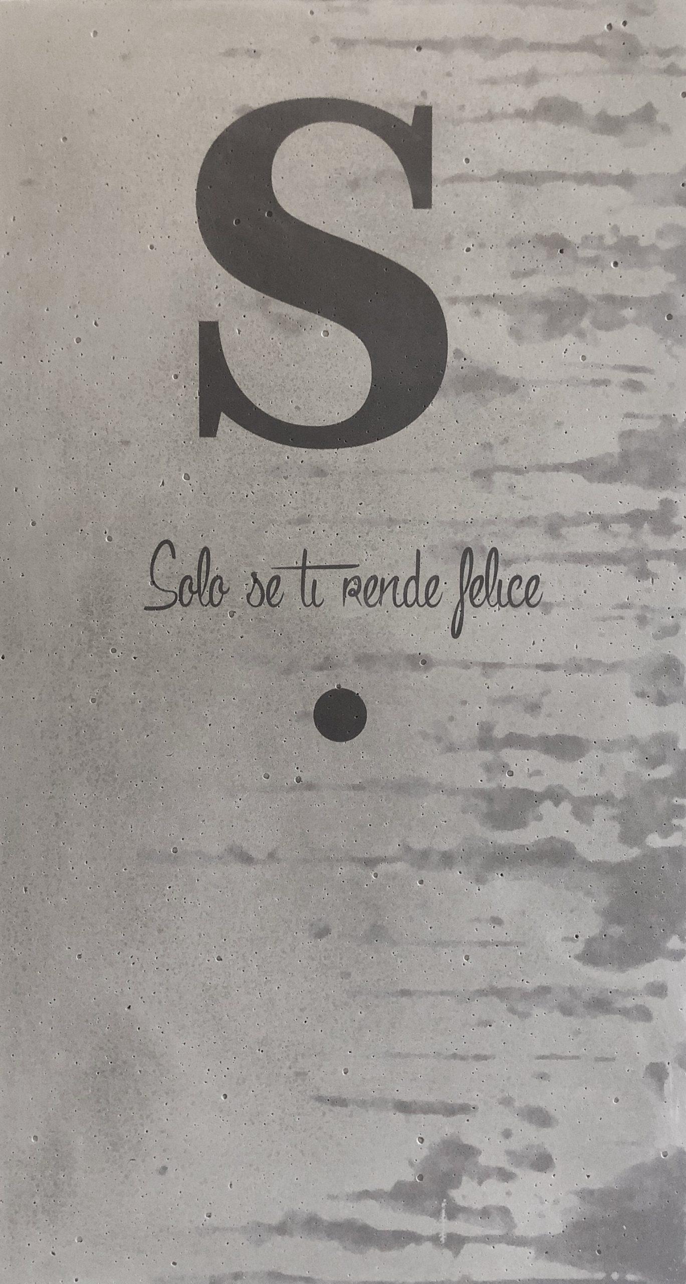 """quadro """"Solo se ti rende felice"""" Grafica by Silvia Fregoli Conclad Decor"""